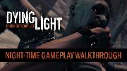 Dying Light - Official Night-time Gameplay Walkthrough