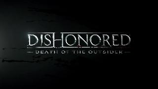 Dishonored: Death of the Outsider Gameplay Reveal 2017