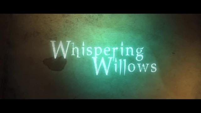 Whispering Willows Trailer