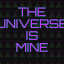 This universe is mine