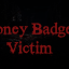 Honey Badger Victim