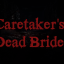 Caretaker's Dead Bride