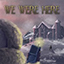 We Were Here Release Dates, Game Trailers, News, Updates, DLC