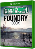 Dovetail Games Euro Fishing - Foundry Dock Xbox One Cover Art