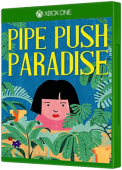 Pipe Push Paradise Xbox One Cover Art
