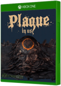 Plague in Us Xbox One Cover Art