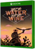 Where the Water Tastes Like Wine Xbox One Cover Art