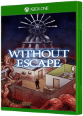 Without Escape: Console Edition Xbox One Cover Art