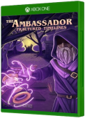 The Ambassador: Fractured Timelines Xbox One Cover Art