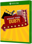 What The Dub?! Xbox One Cover Art