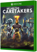 We Are The Caretakers Xbox One Cover Art