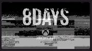 8DAYS Official Xbox One Teaser Trailer