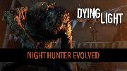 Dying Light - Night Hunter Evolved Video