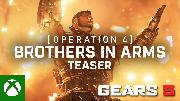 Gears 5 - Operation 4: Brothers in Arms Teaser Trailer