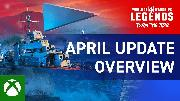 World of Warships: Legends | April Update Overview Trailer