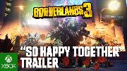 Borderlands 3 | So Happy Together Trailer