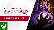 Curse of the Dead Gods - Xbox Launch Trailer