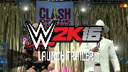 WWE 2K16 - Official Launch Trailer [HD]