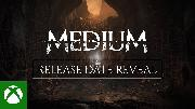 The Medium | Release Date Trailer