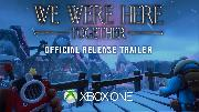 We Were Here Together - Official Xbox One Release Trailer