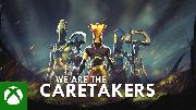 We Are The Caretakers - Xbox Announce Trailer