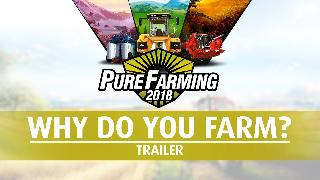 Pure Farming 2018 - Why do you Farm Trailer