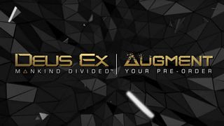 Deus Ex: Mankind Divided - Augment your Pre-Order