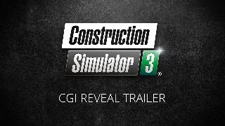 Construction Simulator 3 - CGI Reveal Trailer