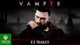 Vampyr Official E3 2017 Trailer
