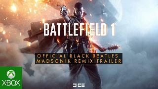 Battlefield 1 Official Black Beatles Madsonik Remix Trailer