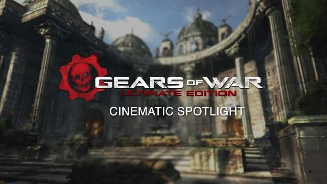 Gears of War: Ultimate Edition - Cinematic Spotlight