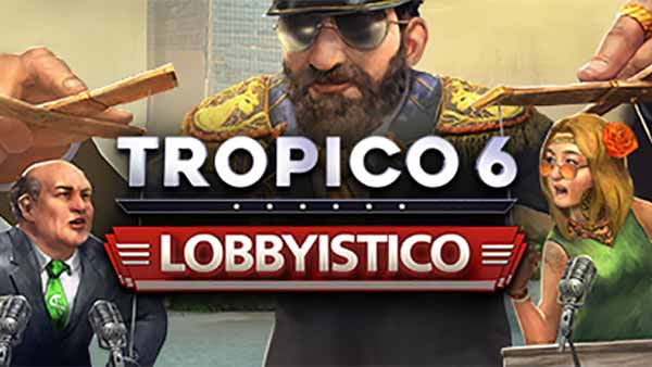 Tropico 6's Lobbyistico DLC is available now on Xbox One and PS4