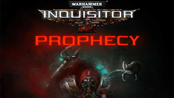 "Warhammer 40,000: Inquisitor ""Prophecy"" DLC is out now on Xbox One and PlayStation 4"
