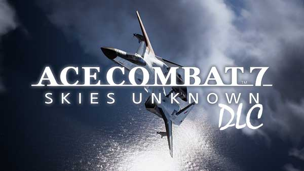 ACE COMBAT 7 DLC adds new aircraft, weapons and skins in May; Official trailer released!