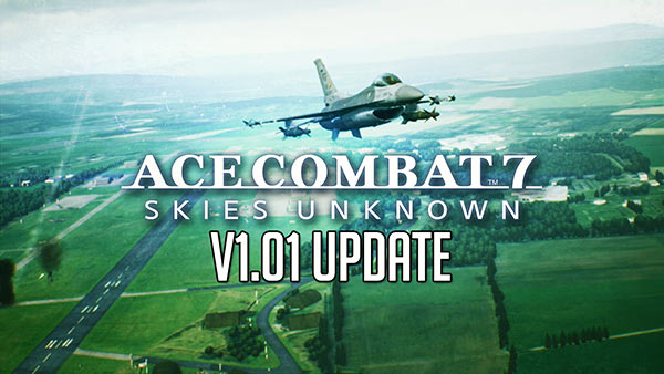 Ace Combat 7 (AC7) V1.01 update now available on Xbox One and PlayStation 4