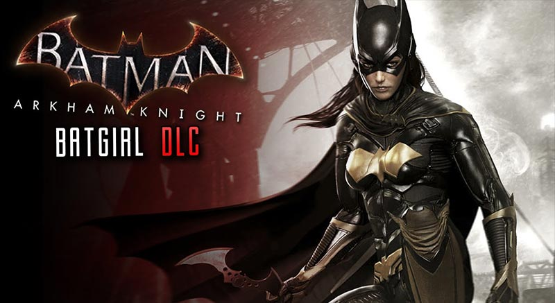 Batman Arkham Knight Batgirl DLC