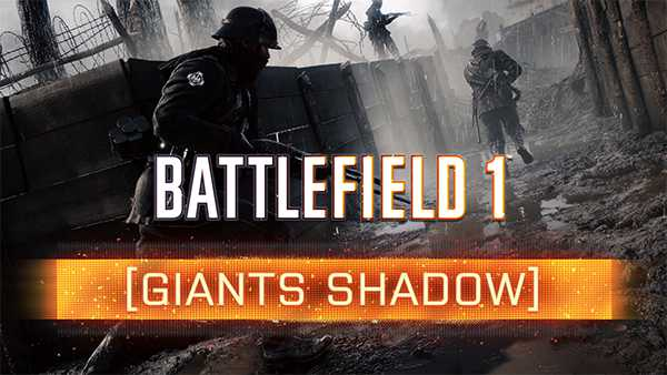Battlefield 1 Free Giant's Shadow DLC