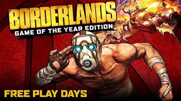 Borderlands Game of the Year Edition Free Play Days