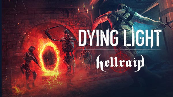 Dying Light's dark-fantasy Hellraid DLC is expanding today