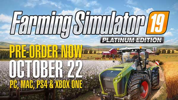 Farming Simulator 19 Platinum Edition: Pre-order now and get bonus vehicles