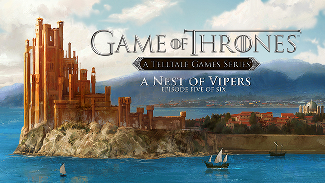 Game of Thrones: Episode 5 A Nest of Vipers