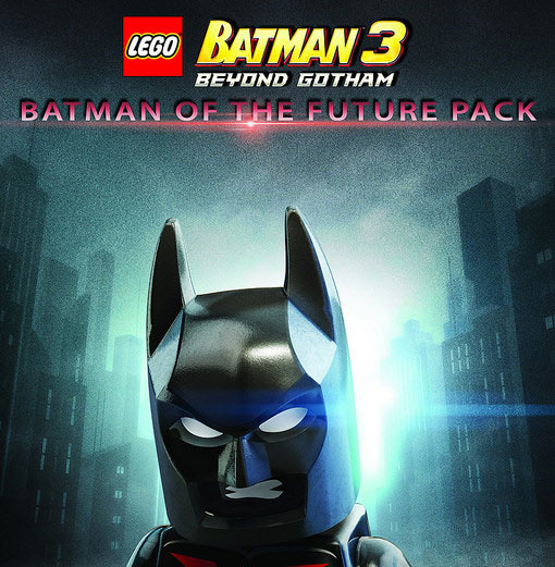 LEGO Batman 3: Beyond Gotham Batman of the Future Character Pack Out ...
