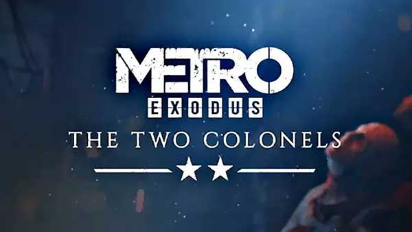 METRO EXODUS: The Two Colonels DLC Is Available Today on Xbox One, PS4 and PC