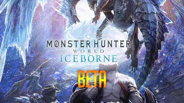 Monster Hunter World Iceborne Beta