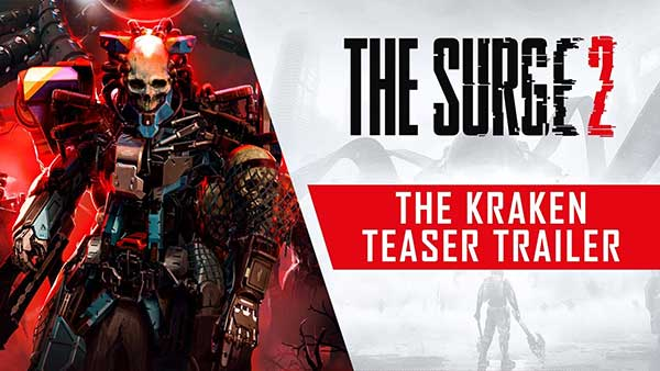 The Surge 2 The Kraken Teaser Trailer
