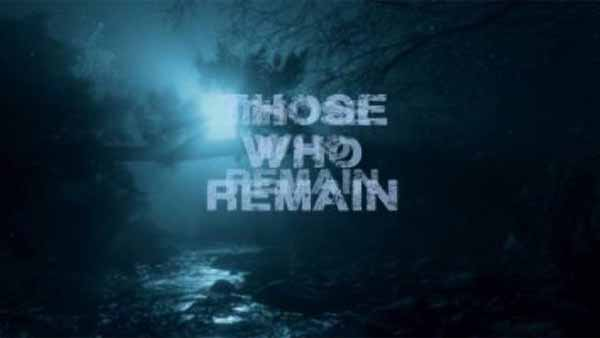 Those Who Remain Release Date