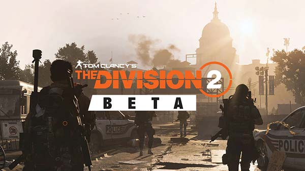 Tom Clancy's The Division 2 Private Beta Details & Info; Private Beta Begins Feb 7