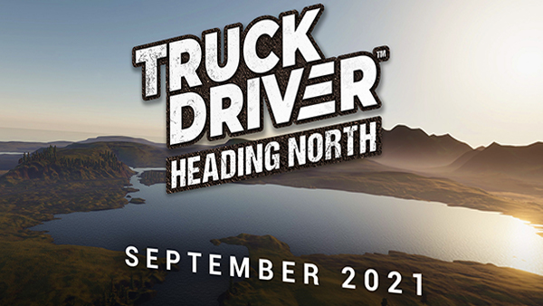Truck Driver's new map 'Heading North' is on its way to Xbox One and PS4 in Septmeber