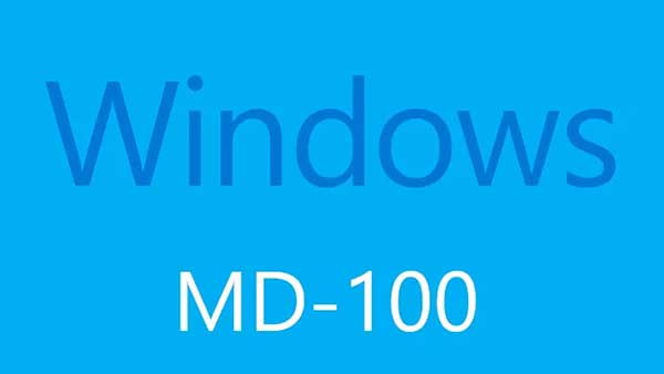 Distinct Value of Microsoft MD-100 Test and Exam Dumps