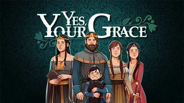 Yes, Your Grace for Xbox One and Nintendo Switch
